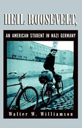 Heil Roosevelt, an American Student in Nazi Germany