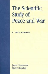 The Scientific Study of Peace and War | John A. Vasquez |