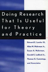 Doing Research That Is Useful for Theory and Practice | Allan M. Mohrman |