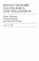 Revolutionary Values for a New Millennium | John E. Hill |