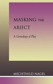 Masking the Abject | Mechthild Nagel |