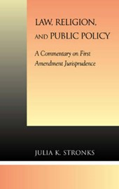 Law, Religion, and Public Policy | Julia K. Stronks |