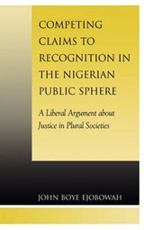 Competing Claims to Recognition in the Nigerian Public Sphere | John Boye Ejobowah |