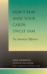 Don't Play Away Your Cards, Uncle Sam | Olof Murelius |