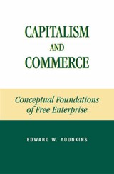Capitalism and Commerce | Edward Wayne Younkins |