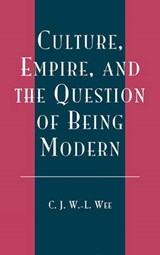 Culture, Empire, and the Question of Being Modern | C. J. Wan-Ling Wee |