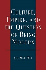 Culture, Empire and the Question of Being Modern | C. J. Wan ling Wee |