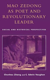 Mao Zedong as Poet and Revolutionary Leader | Chunhou Zhang |