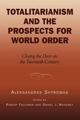 Totalitarianism and the Prospects for World Order | Aleksandras Shtromas |