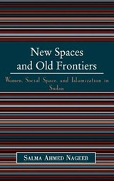 New Spaces and Old Frontiers | Salma Ahmed Nageeb |