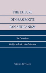The Failure of Grassroots Pan-Africanism | Opoku Agyeman |