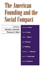The American Founding and the Social Compact | PESTRITTO,  Ronald J. |