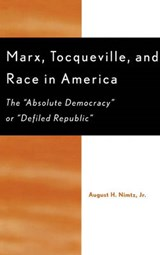 Marx, Tocqueville, and Race in America | August H. Nimtz |