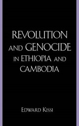 Revolution and Genocide in Ethiopia and Cambodia | Edward Kissi |