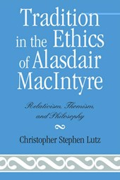 Tradition in the Ethics of Alasdair Macintyre