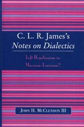 C.L.R. James's Notes on Dialectics