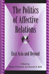 The Politics of Affective Relations | Hahm Chiahark |