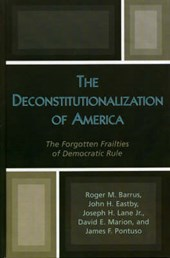 The Deconstitutionalization of America