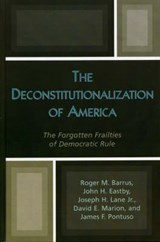 The Deconstitutionalization of America | Roger Milton Barrus |