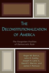 The Deconstitutionalization of America | Roger M. Barrus |