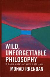 Wild, Unforgettable Philosophy