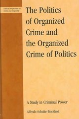 The Politics of Organized Crime and the Organized Crime of Politics | Alfredo Schulte-Bockholt |
