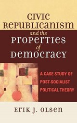 Civic Republicanism and the Properties of Democracy | Erik J. Olsen |