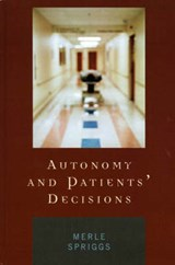 Autonomy and Patients' Decisions | Merle Spriggs |