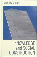Knowledge and Social Construction | Andrew M. Koch |