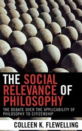 The Social Relevance of Philosophy | Colleen K. Flewelling |