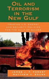 Oil and Terrorism in the New Gulf | James J. F. Forest |