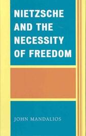 Nietzsche and the Necessity of Freedom