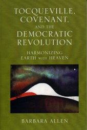 Tocqueville, Covenant, and the Democratic Revolution
