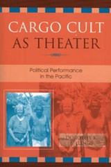 Cargo Cult as Theater | Dorothy K. Billings |