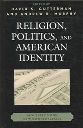 Religion, Politics, and American Identity