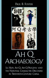 Ah Q Archaeology | Paul B. Foster |