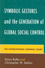 Symbolic Gestures and the Generation of Global Social Control | Dawn Rothe |