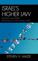 Israel's Higher Law | Steven Mazie |