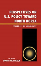 Perspectives on U.S. Policy Toward North Korea | Sharon Richardson |