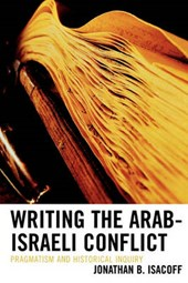 Writing the Arab-Israeli Conflict | Jonathan Isacoff |