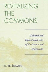 Revitalizing the Commons | C. A. Bowers |