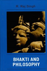 Bhakti and Philosophy | R. Raj Singh |