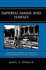 Imperial Maine and Hawai'i | Paul T. Burlin |