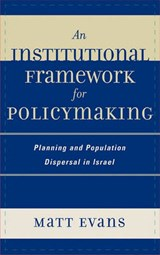 An Institutional Framework for Policymaking | Matt Evans |