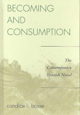 Becoming and Consumption | Candice L. Bosse |