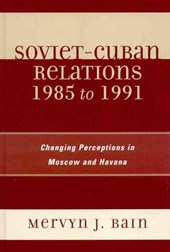 Soviet-Cuban Relations 1985 to