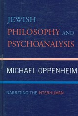 Jewish Philosophy and Psychoanalysis | Michael Oppenheim |