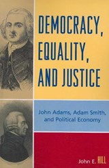 Democracy, Equality, and Justice | John E. Hill |