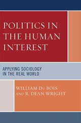 Politics in the Human Interest | William Du Bois |