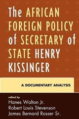 The African Foreign Policy of Secretary of State Henry Kissinger | Walton, Hanes, Jr. |